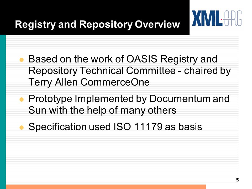 6 Use Cases for Registry and Repository (2 pages) l Registering an XML related entity l Registering an XML related entity without deposit l Automatic system download l Searching and Browsing for XML related entities