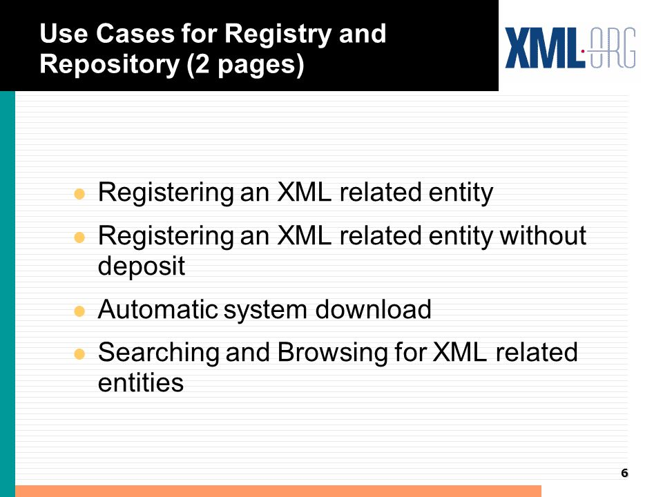 7 Scope of Initial Implementation –Register as a Submitting Organization –Provide the ability for registered Submitting Organizations to submit schemas and other related resources at XML.org for registration –Life-Cycle of Submit Recorded Reviewed – Searching/Browsing –System download I2R