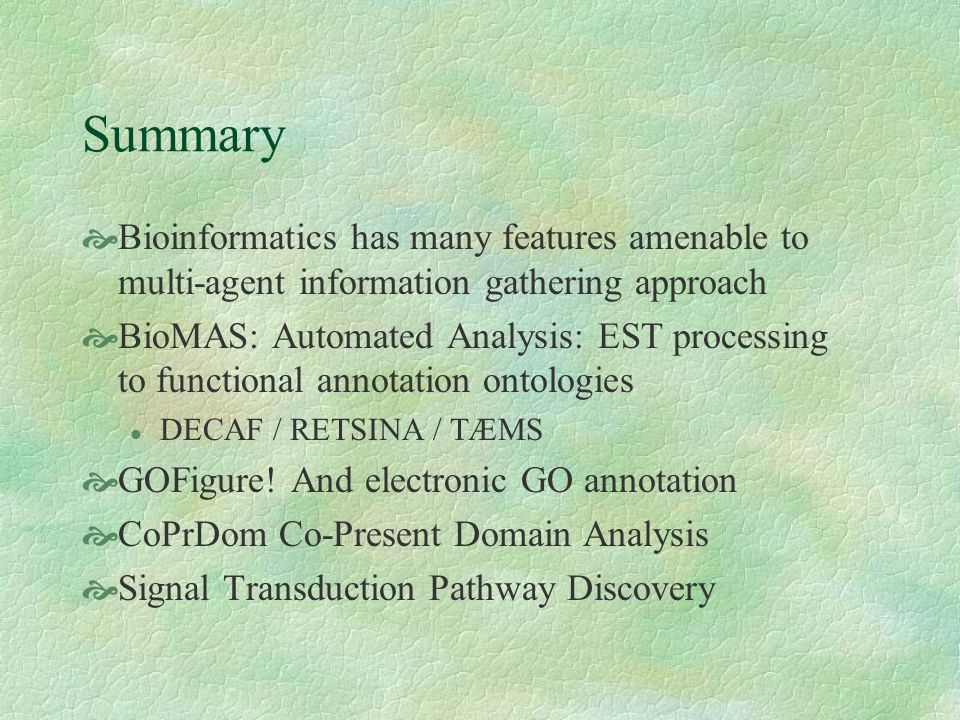 BioMAS Future Work Sophisticated queries are possible, but how to make available to Biologists?.