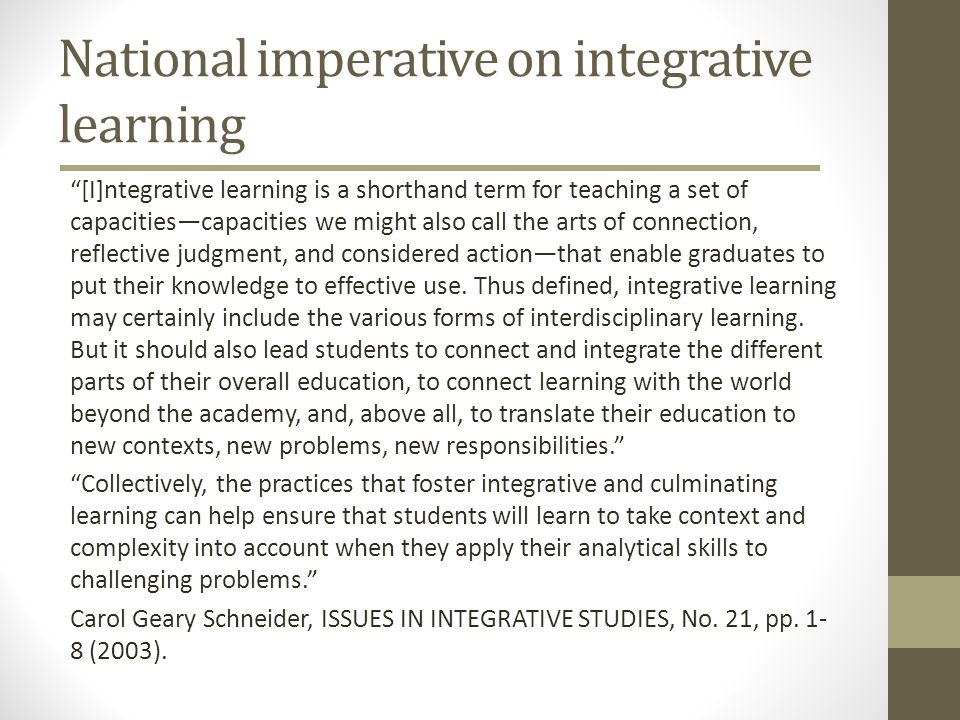 The Program on Intergroup Relations statement on integrative learning More than multi disciplinary study or interdisciplinary study alone, IGR promotes integrative learning that is both interdisciplinary and life- wide learning in practice.