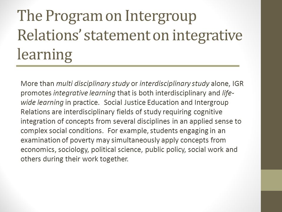 IGR…an integrative joint-program In IGR, our goal is the integrative learning of our students in and out of the classroom that promotes their reflective judgment and their reflective practice.