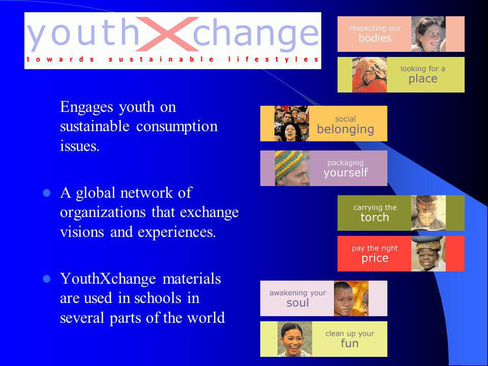 Engages youth on sustainable consumption issues.