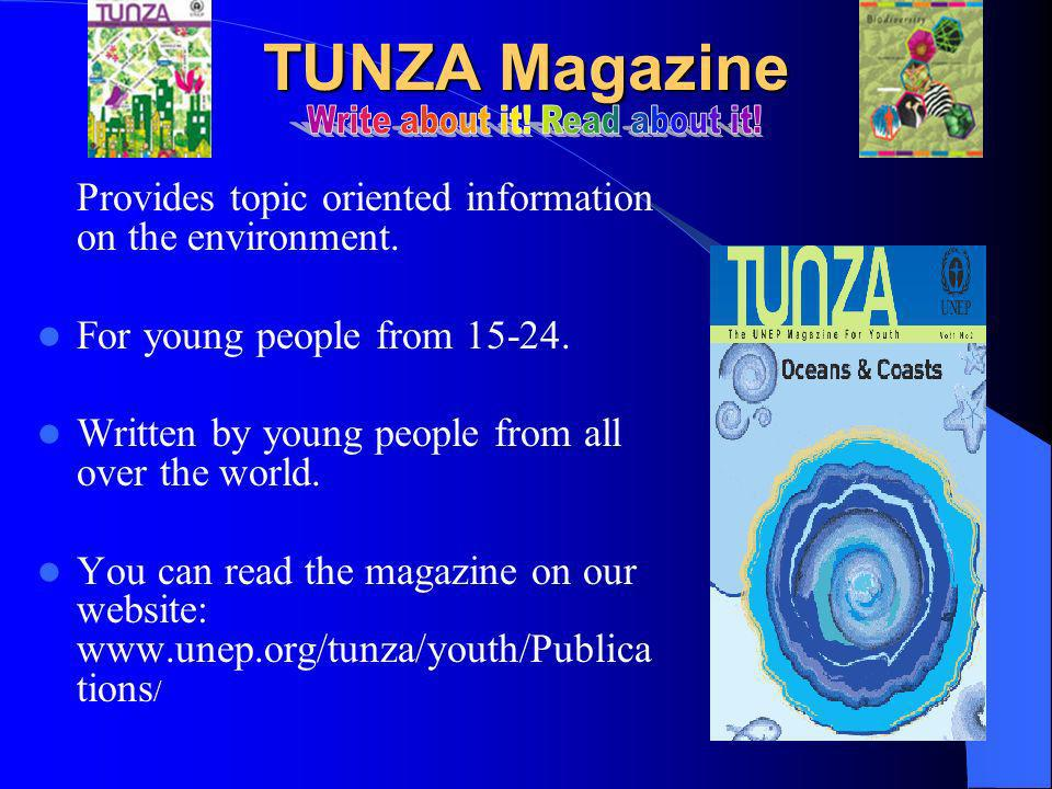 TUNZA Magazine Provides topic oriented information on the environment.