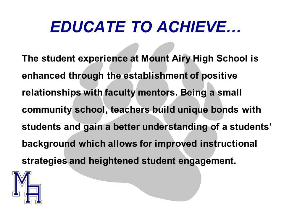 EDUCATE TO ACHIEVE… Coming from a large school with around 1800 students, I have personally experienced the benefits in education of a smaller school.