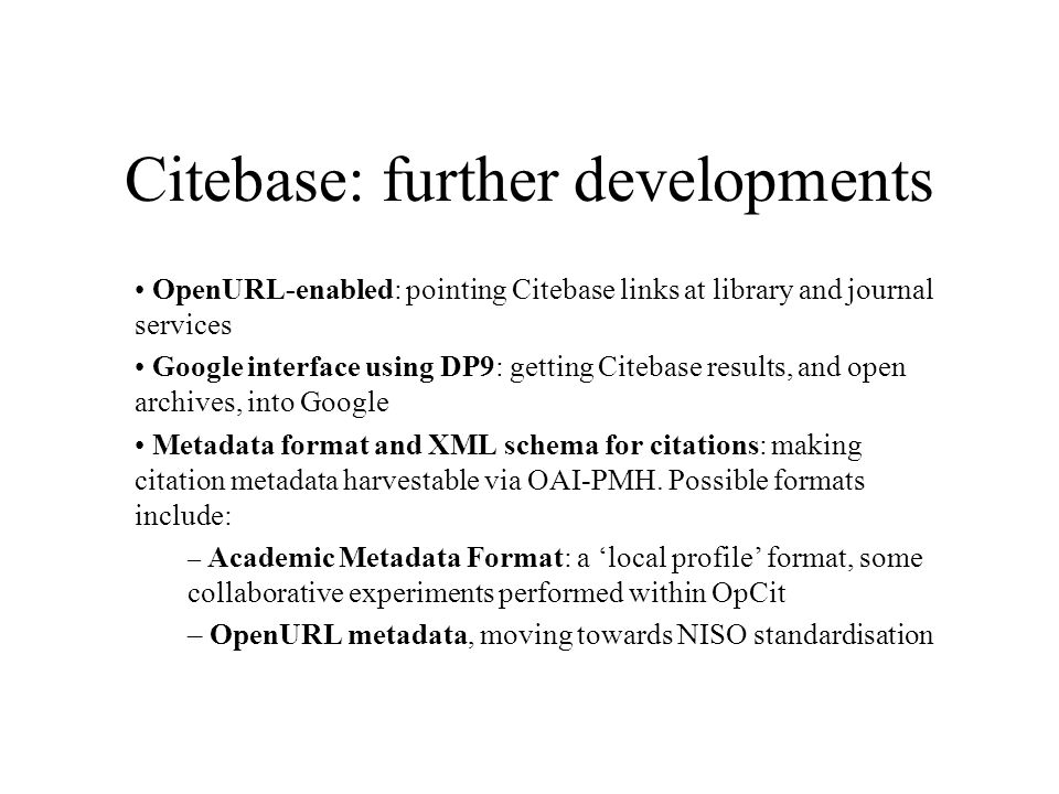 Recap 3: API for reference linking getLinkedText – contents of the paper, reference-linked plus lots of metadata for the paper getReferenceList – this papers references getCurrentCitationList – the list of works citing this paper (best knowledge) getMyData – metadata for this paper