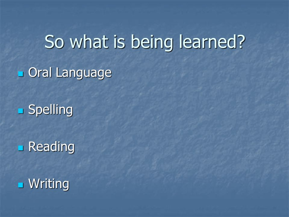 Oral Language Proficiency in oral language provides children with a vital tool for thought.