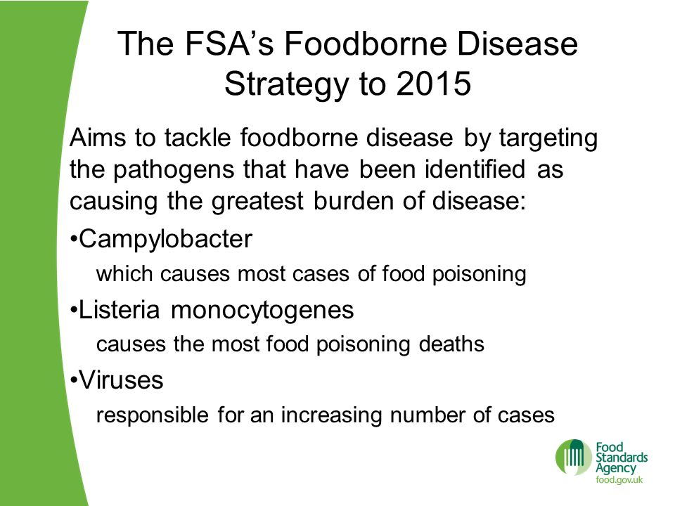 The FSAs Foodborne Disease Strategy to 2015 The strategy is based on a farm-to-fork approach, with the aim of reducing contamination of foods during production and processing and of promoting good food hygiene practice in the kitchen, both commercially and in the home.