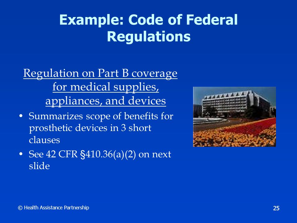 © Health Assistance Partnership 26 §410.36 Medical supplies, appliances, and devices: Scope.