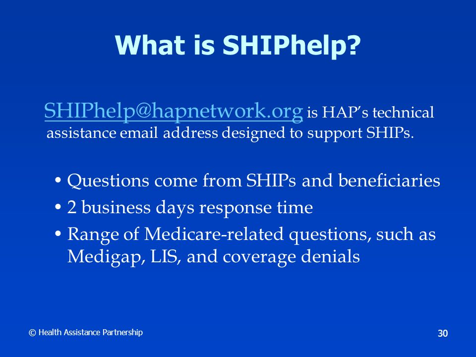 © Health Assistance Partnership 31 Questions?