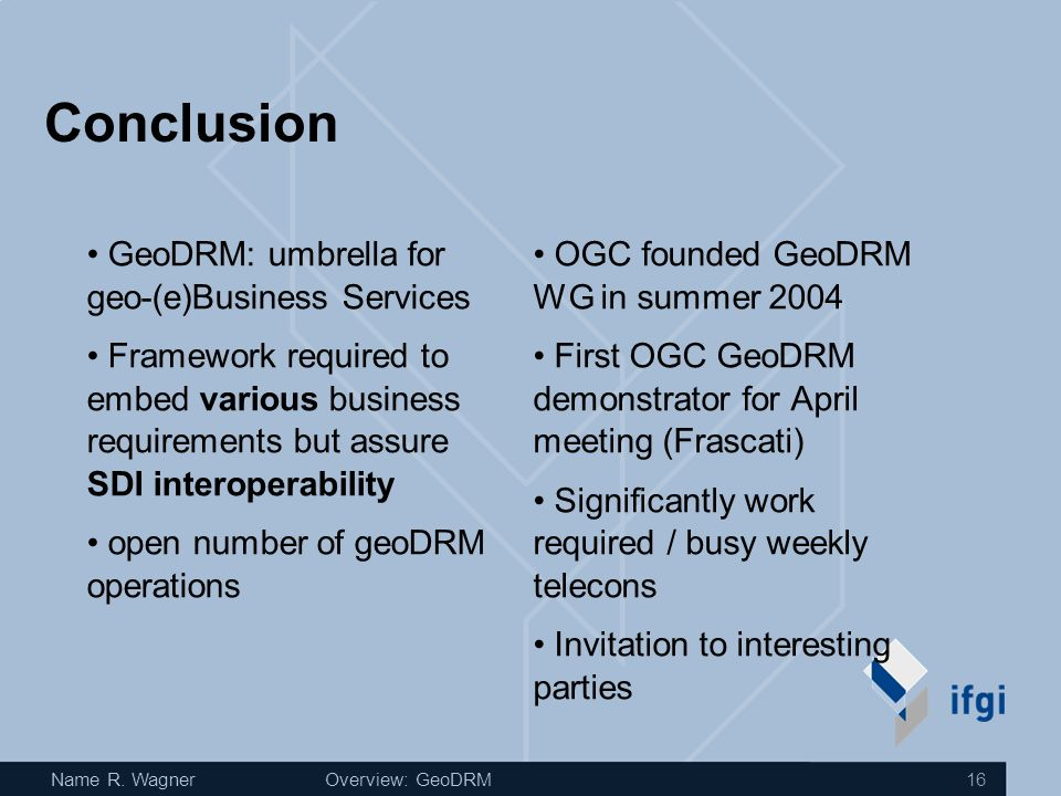 Name R.WagnerOverview: GeoDRM 17 Questions & Answers… Contact: Dr.