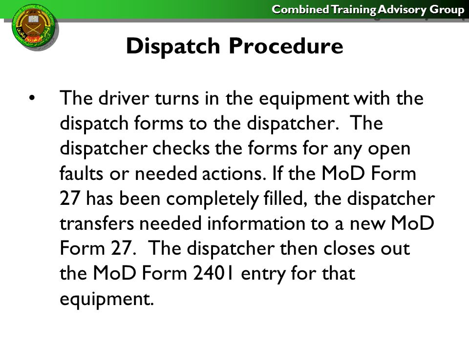 Combined Training Advisory Group Dispatch Procedure MoD Form 27 (Motor Equipment Utilization Record) The MoD Form 27 is a record of motor equipment use.
