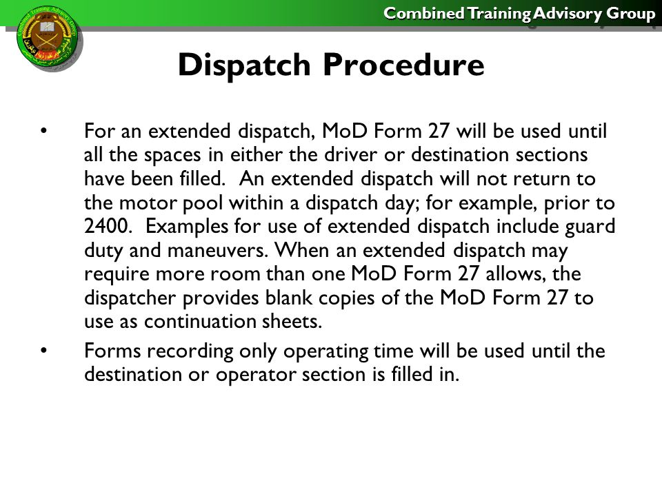 Combined Training Advisory Group Dispatch Procedure When required locally, added fuel during dispatches to the total in the Fuel Block.