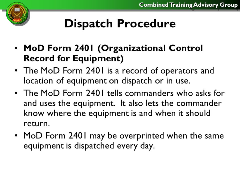 Combined Training Advisory Group Dispatch Procedure Make separate line entries for equipment that is towed to a location but will not return with the dispatched equipment.