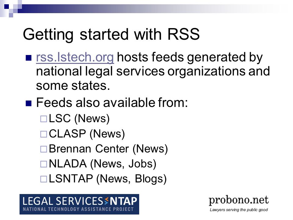 More on RSS LSNTAP RSS trainings & resources http://www.lstech.org/bookshelf?tid=8&name=RSS.