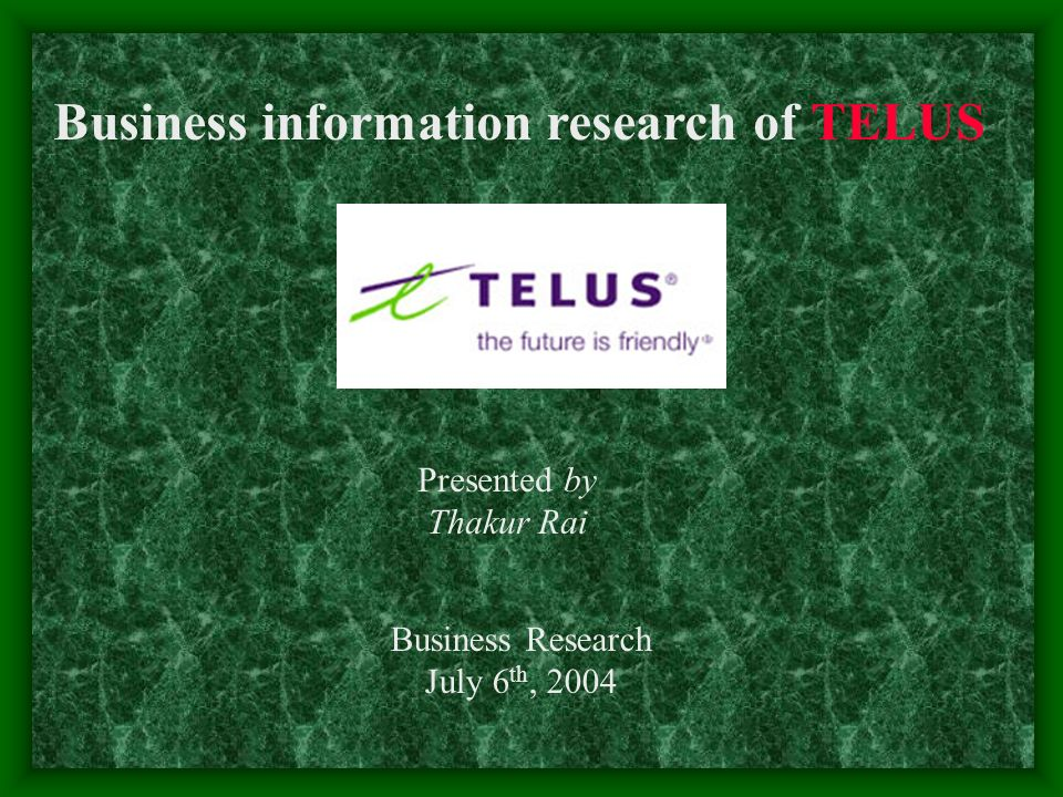 Overview 1.TELUS Corporate background 2.Core business 3.Vision & Strategy 4.Customer services 5.TELUS Communication – product & services 6.TELUS Mobility – product & services 7.Financial & Operating cost report overview