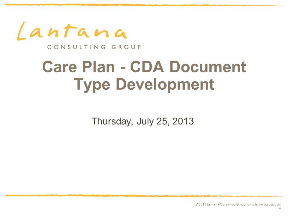 © 2011 Lantana Consulting Group, www.lantanagroup.com 5 Discuss Scope.