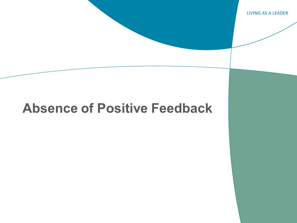 Why dont leaders give positive feedback.They dont think about it.