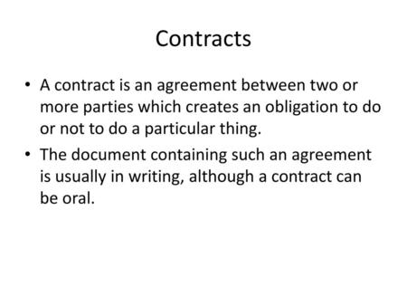 Contracts A Contract Is An Agreement Between Two Or More Parties