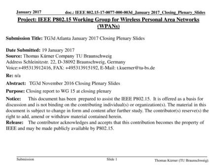 January 2017 Project: IEEE P802.15 Working Group for Wireless Personal Area Networks (WPANs) Submission Title: TG3d Atlanta January 2017 Closing Plenary.