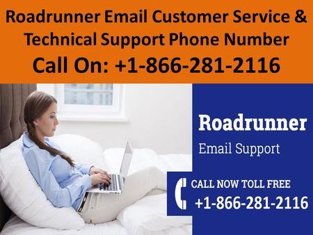 roadrunner customer service roadrunner support number ppt download