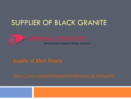 SUPPLIER OF BLACK GRANITE Supplier of Black Granite
