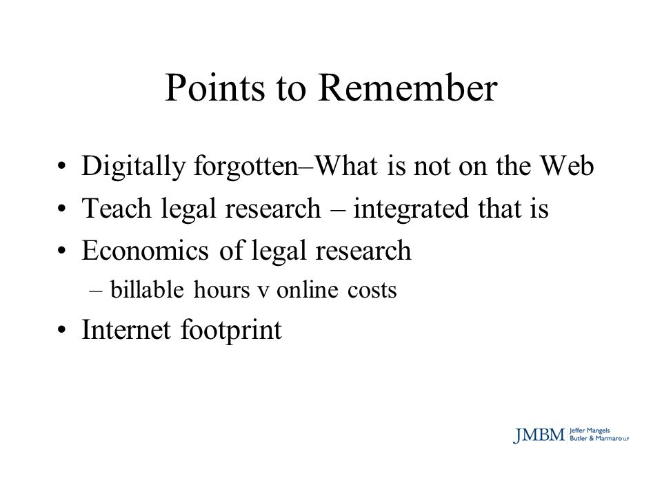 Bibliography Bridging the Generation Gap Over Legal Research, 28 National Law Journal #40, 6/12/06 Discovering the Latest in Web 2.0 Developments by Connie Crosby, http://www.llrx.com/node/1830/print http://www.llrx.com/node/1830/print Everything is Miscellaneous: The Power of the New Digital Disorder by David Weinberger, http://www.everythingismiscellaneous.com/ http://www.everythingismiscellaneous.com/ Forty-Two: The Hitchhikers Guide to Legal Research to the Google Generation by Ian Gallagher, 39 Akron Law Review 151, 2006