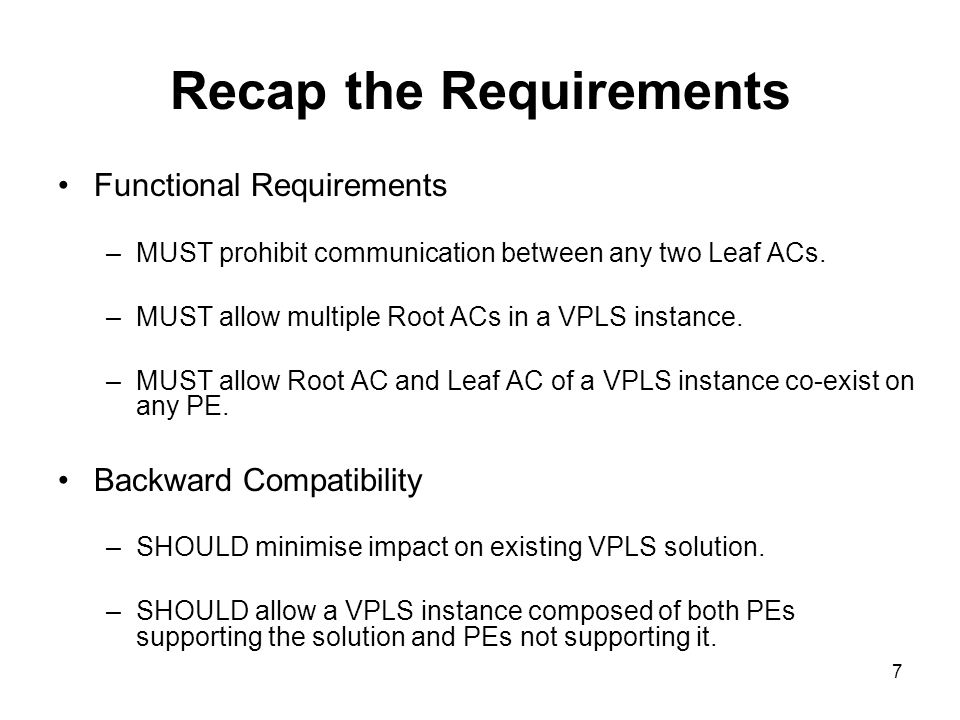 MEF E-Tree Support in VPLS More network operators have expressed their need for a VPLS-based MEF E-Tree solution.