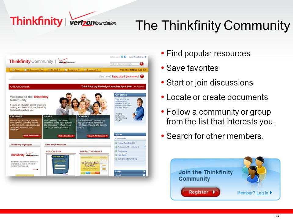 25 Take advantage of the Thinkfinity Newsletter The Verizon Foundation and its Content Partners are publishing a monthly newsletter : Featured resources Tried-and-true favorites Special features And more… How Do You Find Resources on Thinkfinity?