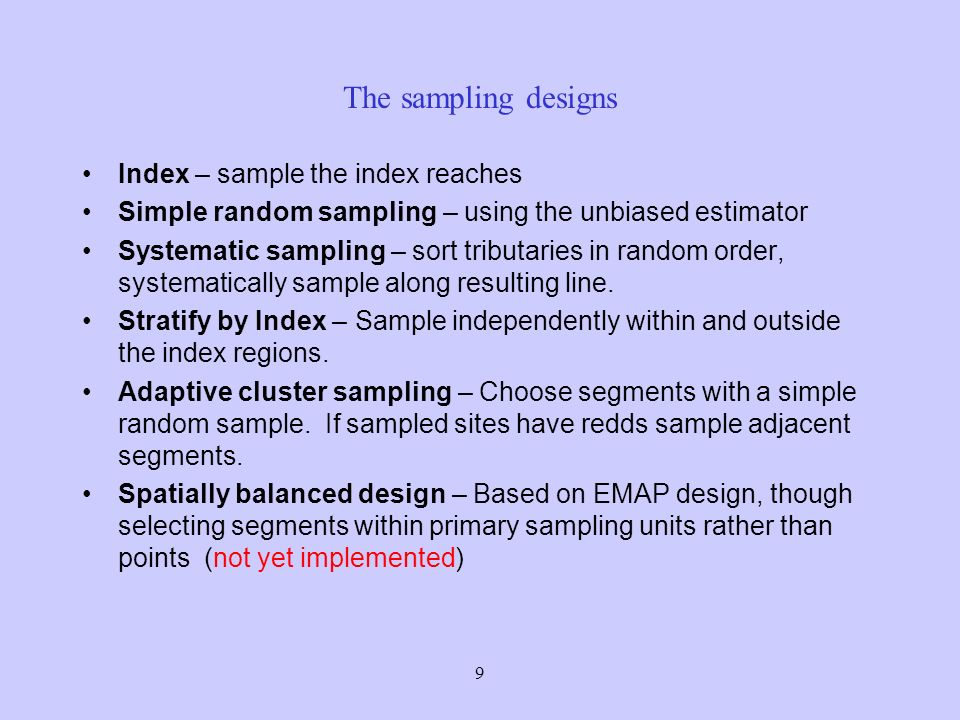 10 Index sampling When the sample size is smaller than the overall size of the index region a simple random sample of the segments within the index is assumed.