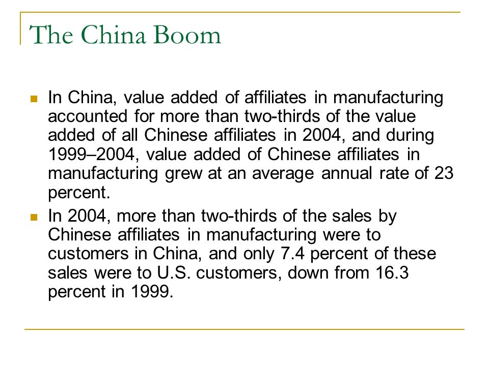 India and Japan In India, the growth in value added was widespread by industry, but it was most notable in manufacturing and wholesale trade, in which affiliates sell almost exclusively to local customers, and in computer systems design and related services (part of professional, scientific, and technical services), in which affiliates sell mainly to customers in the United States.