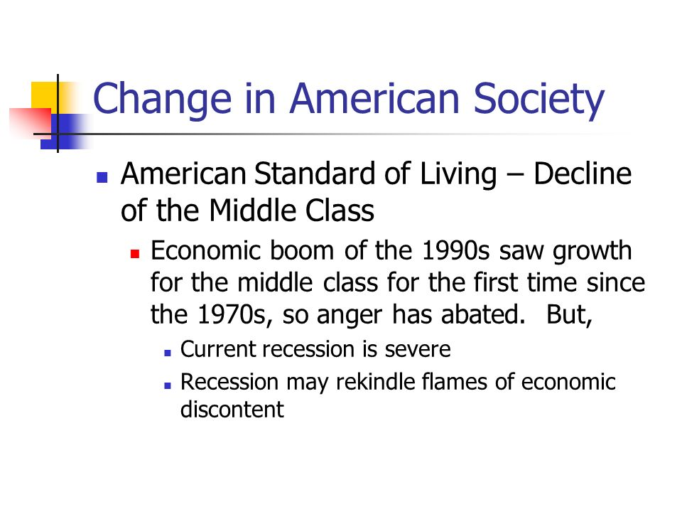 Change in American Society American Standard of Living – Poverty What are the characteristics of the prototypical poor person.