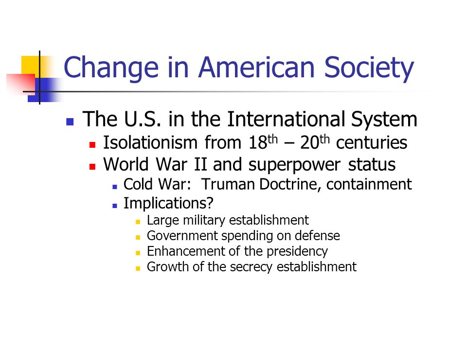 Change in American Society The U.S.