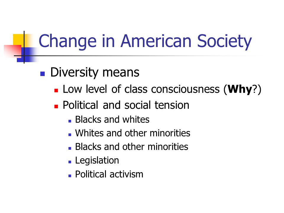 Change in American Society Location 1900 and closing of the western frontier America as a nation of cities By about the 1980s America as a nation of suburbs Industrialization urbanization Suburbanization U.S.