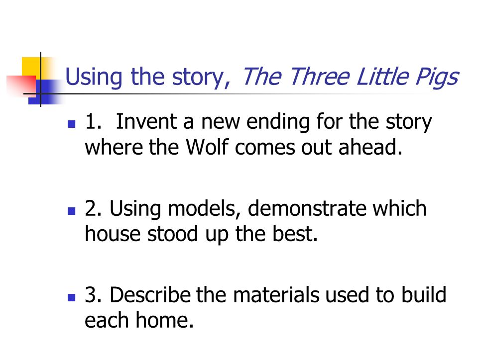 Using the story, The Three Little Pigs 1.