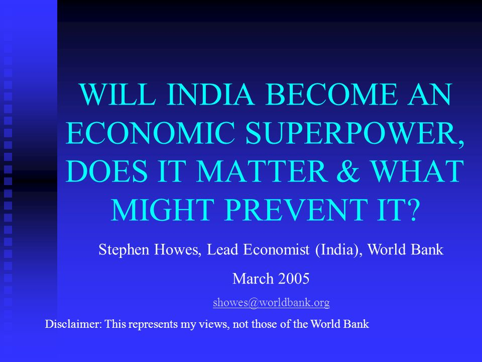 A. WILL INDIA BECOME AN ECONOMIC SUPERPOWER?