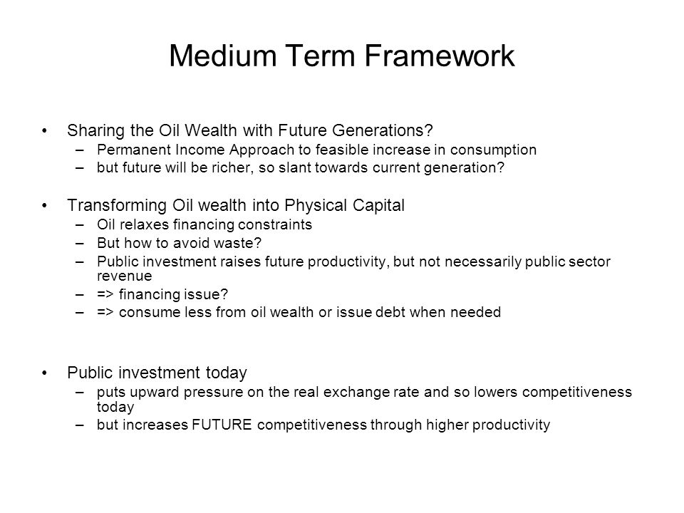 Implications Medium Term Framework Selection Public Investment Projects –easy financing does not mean anything goes –establish public investment office (PIO) for cost benefit analysis public sector projects –monitoring effectiveness and cost control key key tasks of public investment office –locate PIO in Finance Ministry Define sequence of public investment projects –analyse recurrent costs, input in future budgets –financing in case public investment generates growth but insufficient public revenues to be fully self-financed