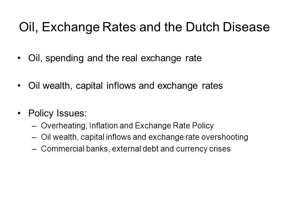Oil, Dutch Disease and Exchange Rates Simple Model
