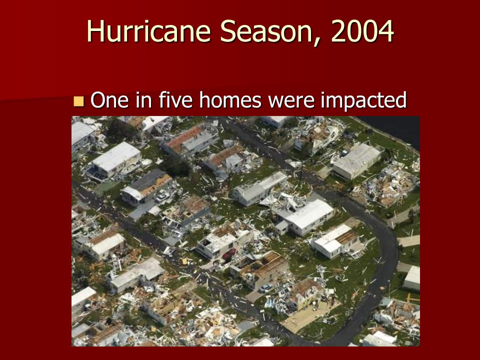 Hurricane Season, 2004 The State Emergency Operations Center stayed activated from August 9 – November 2