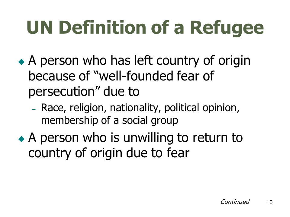 11 UN Definition of a Refugee A person of no nationality No forcible return to country where persecution may occur: Nonrefoulment