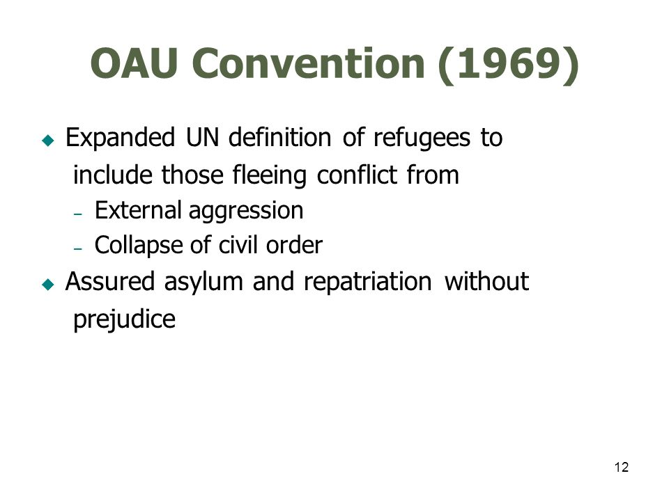 13 Cartagena Declaration (1984) Basis for asylum includes those fleeing widespread human rights abuses