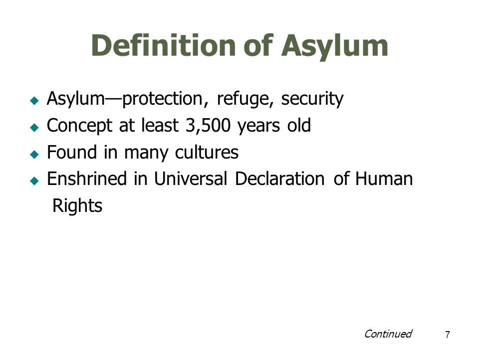 8 Definition of Asylum Strict interpretation of persecution Bureaucratic hurdles to granting asylum