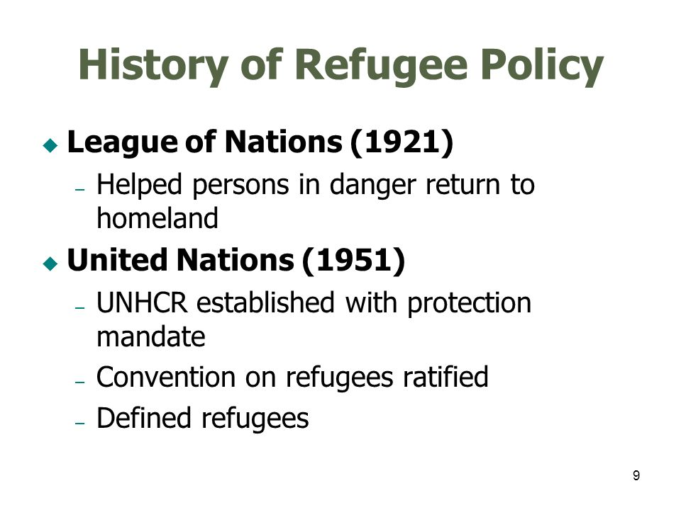 10 UN Definition of a Refugee A person who has left country of origin because of well-founded fear of persecution due to – Race, religion, nationality, political opinion, membership of a social group A person who is unwilling to return to country of origin due to fear Continued