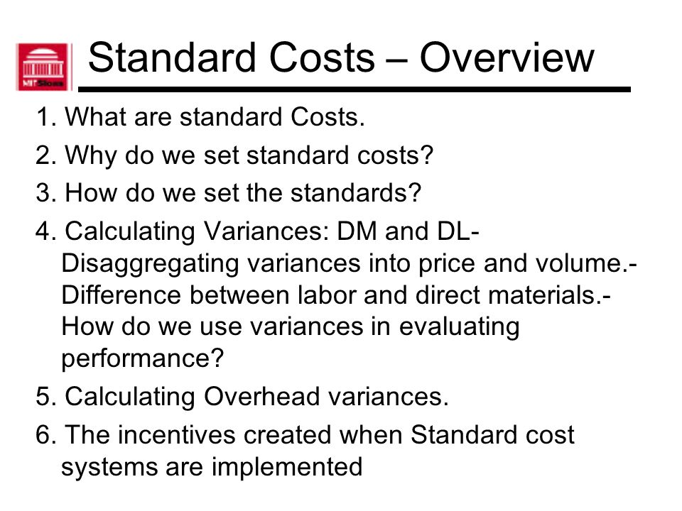 Standard Costs What are standard Costs.