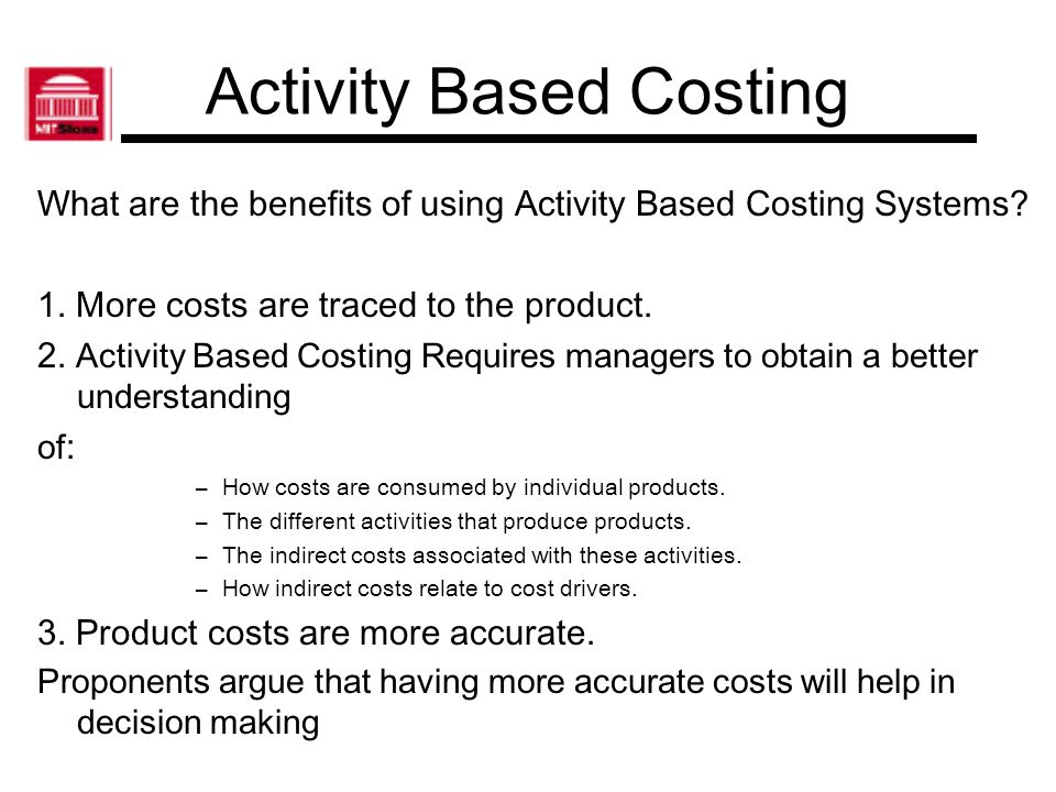 Activity Based Costing Key Points regarding Activity Based Costing 1.Useful for developing a more accurate measure of the cost of multiple products with different levels of manufacturing sophistication and different volumes of production.