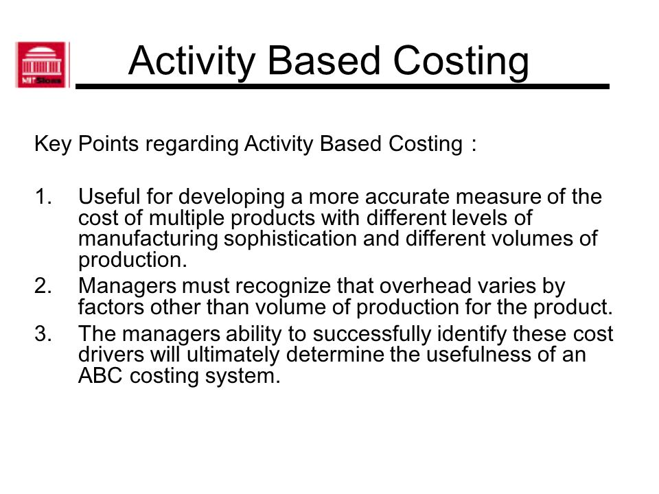 Activity Based Costing What are the costs of implementing an Activity Based Cost system.