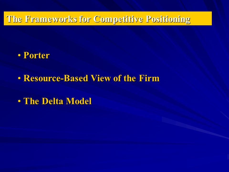 Porters Framework: Explaining the Profitability of a Business Competitive Positioning Achieving sustainable competitive advantage Industry Structure Factors affecting industry profitability Strategy Formulation and Implementation Defining and executing the managerial tasks