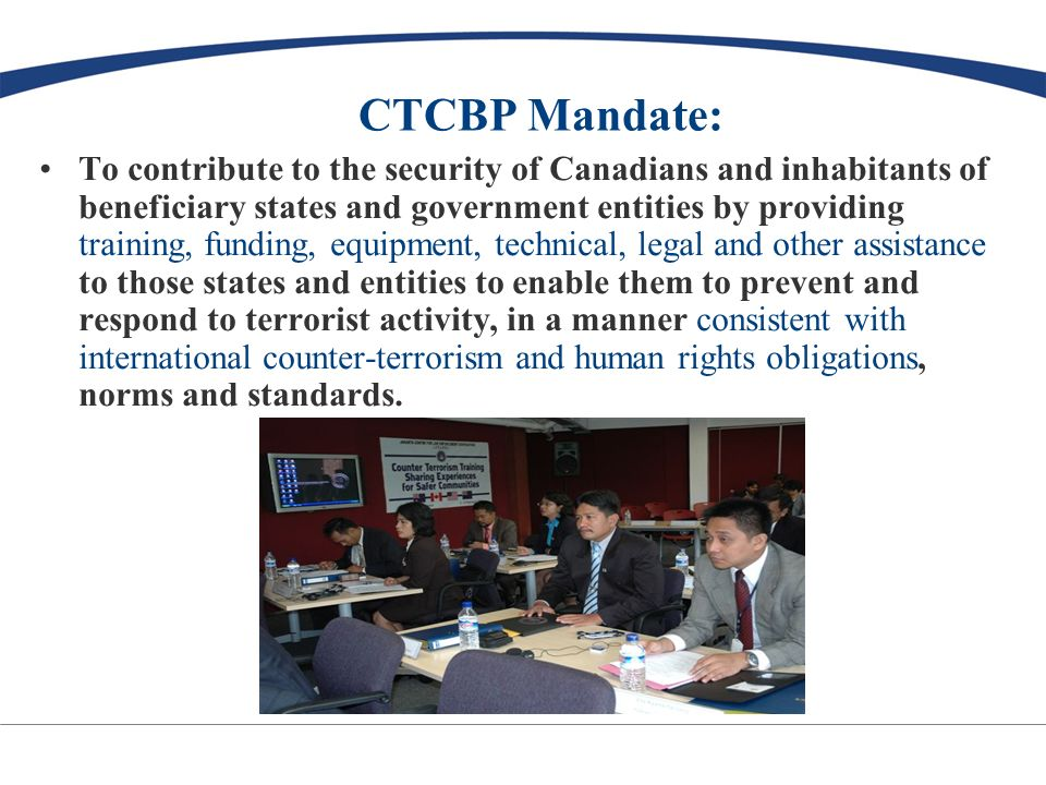 CTCBP Priority Areas Canadian Expertise Terrorism Financing Border Security Legislative Assistance LEMI Training Transport Security CBRNE Response Cyber Security
