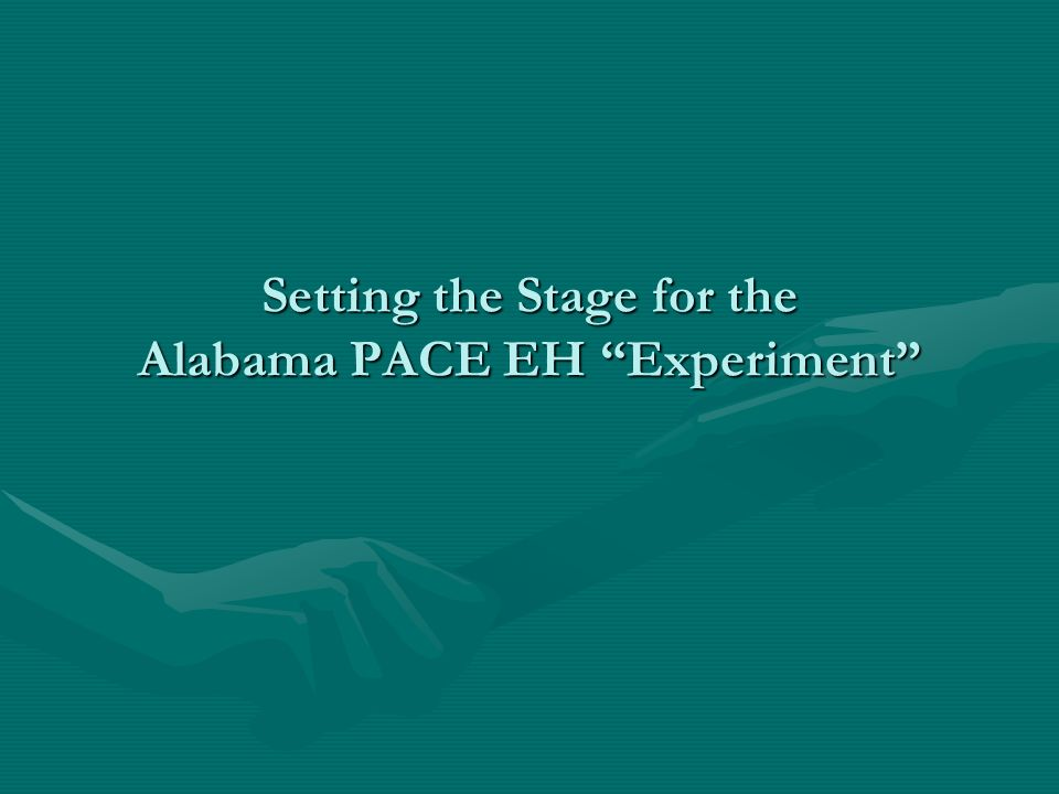 PACE EH in Alabama: Pragmatics CDC/NCEH interest in PACE EHCDC/NCEH interest in PACE EH Universitys buy-in: The Spirit of PACE EH captured our attention; Engaging community members in planning, implementing and evaluating EPH services/programsUniversitys buy-in: The Spirit of PACE EH captured our attention; Engaging community members in planning, implementing and evaluating EPH services/programs University project staff trained on PACE EHUniversity project staff trained on PACE EH Working with the PACE EH Project in Anniston, ALWorking with the PACE EH Project in Anniston, AL Earlier project experiences led us to focus on a modified version of PACE EH - getting through Tasks 1-5 and beginning to address some of the concernsEarlier project experiences led us to focus on a modified version of PACE EH - getting through Tasks 1-5 and beginning to address some of the concerns