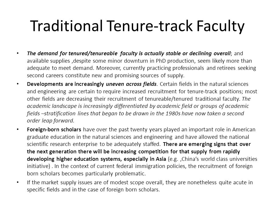 Contingent Full-time The aspiring tenure trackers are the most single-mindedly motivated of the three subgroups: while some may give up the hope of a traditional academic career at some point (and economic concerns are likely to accelerate that tipping point), they typically represent a subspecies that is likely to persevere in the American academic labor market.