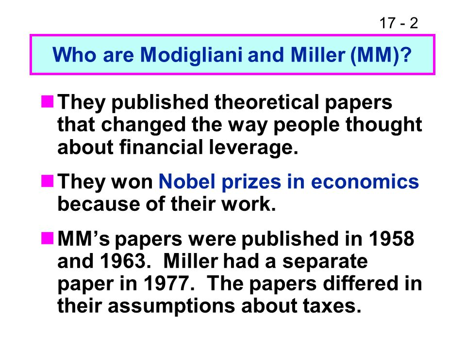 17 - 3 What assumptions underlie the MM and Miller models.